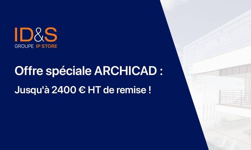 Offre spéciale Archicad 24